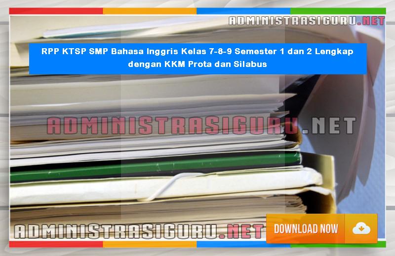 RPP KTSP SMP Bahasa Inggris Kelas 7-8-9 Semester 1 dan 2 Lengkap dengan KKM Prota dan Silabus