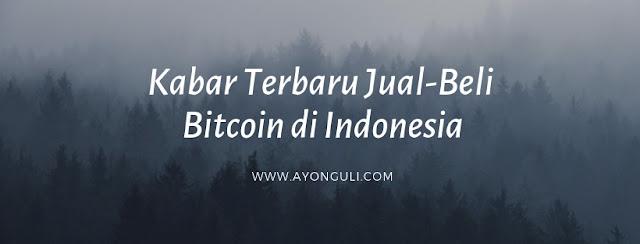 Kabar Terbaru Jual Beli Bitcoin di Indonesia
