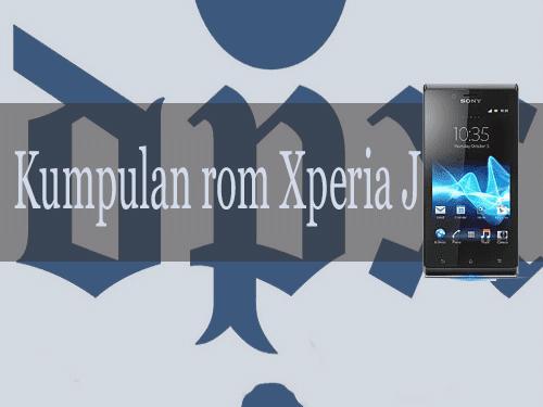 Kumpulan Rom Xperia J