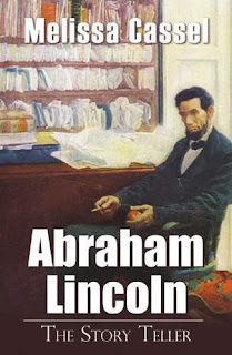 Abraham Lincoln: The Story Teller book promotion Melissa Cassel