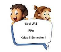 Soal UAS PKn Kelas 2 Semester 1 plus Kunci Jawaban