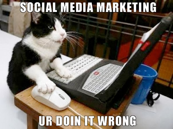 Social Media marketing you are doing it wrong - memes