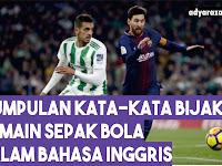 Kumpulan Kata-Kata Bijak dari Pemain Sepak Bola dalam Bahasa Inggris