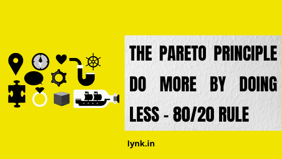The Pareto Principle - Do more by doing less - 80/20 Rule