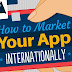 How to market your app internationally