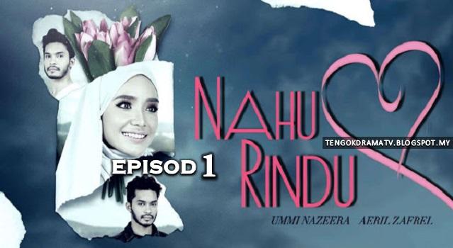 Drama Nahu Rindu – Episod 1