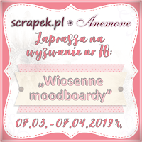 https://scrapek.blogspot.com/2019/03/wyzwanie-nr-76-wiosenne-moodboardy.html