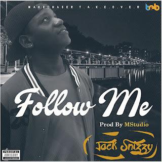 BAIXAR MP3 || Jack Snizzy - Follow Me (Prod By Belobeatz & Mstudio) || 2018