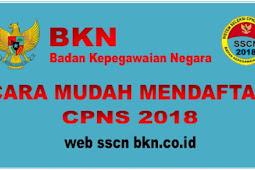 Cara Mudah Mendaftar CPNS 2018 di web SSCN BKN.CO.ID