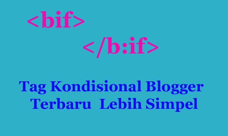 Tag Kondisional Blogger Terbaru Lebih Simpel