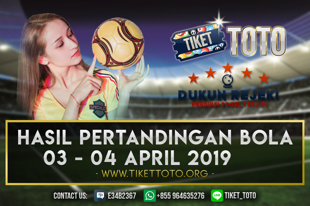 HASIL PERTANDINGAN BOLA 03 – 04 APRIL 2019