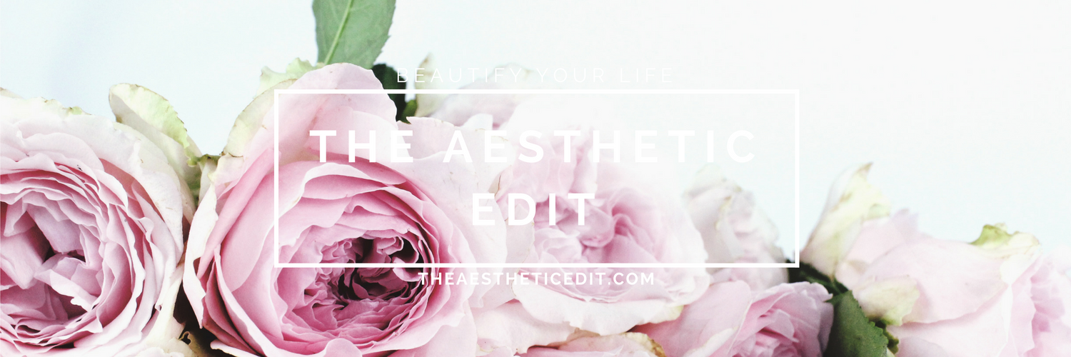 the-aesthetic-edit, beauty-fashion-lifestyle-blog
