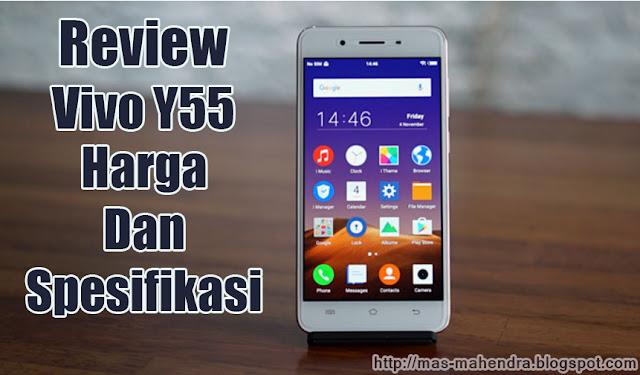 Review Harga dan Spesifikasi Vivo Y55 Terbaru Desember 2016