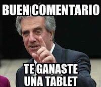 tabare vazquez - buen comentario te ganaste una tablet