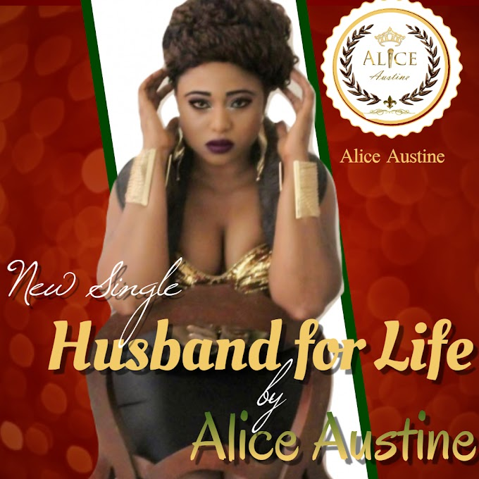 Alice Austine drops a new single - Husband for life