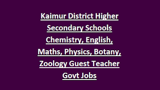 Kaimur District Higher Secondary Schools Chemistry, English, Maths, Physics, Botany, Zoology Guest Teacher Govt Jobs Recruitment
