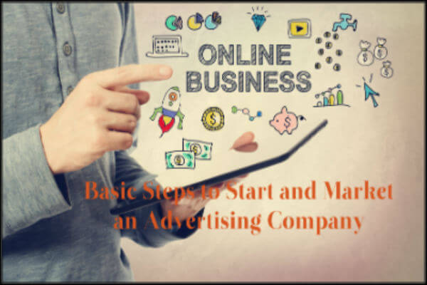 Basic Steps to Start, Promote, and Market an Advertising Company-600x400