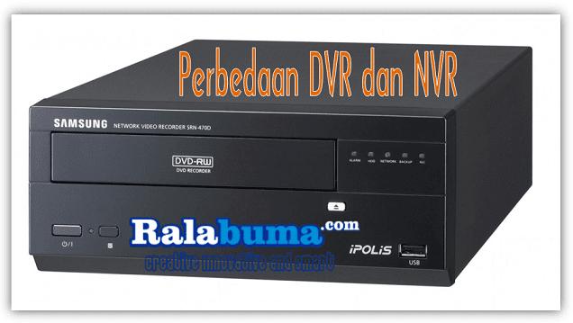Perbedaan DVR dan NVR (Camera CCTV)