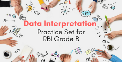 Data Interpretation Practice Set for RBI Grade B