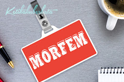 Pengertian, Jenis, dan Contoh Morfem