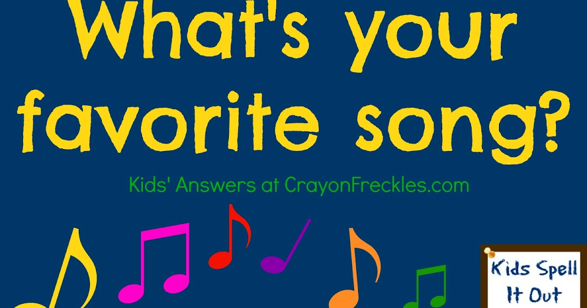 Crayon Freckles Kids Spell It Out What Is Your Favorite Song