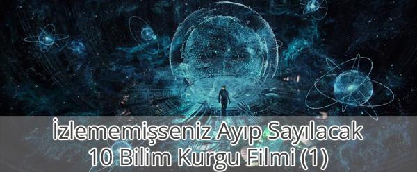 İzlenmesi Gereken Bilim Kurgu Filmleri