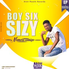 Boy Six Sizy - Namora comigo (Prod. Aron Musik Beatz)