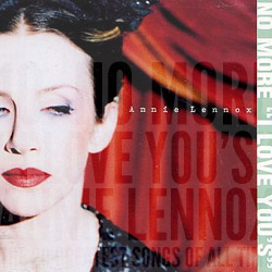 The 20 Greatest Songs Of All Time: 10. No More I Love You's (Annie Lennox, 1995)