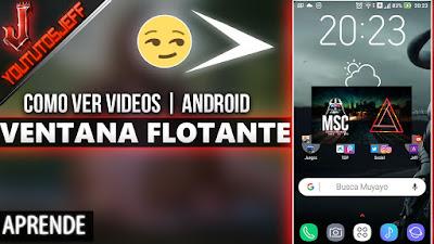 Cómo ver vídeos en una ventana flotante en Android   Facil y Rapido