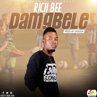 New Banger: Rich Bee - Damgbele (Prod. By Zadour)