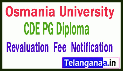 Osmania University CDE PG Diploma Revaluation Fee Notification