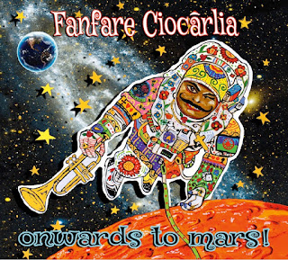 Fanfare Ciocarlia: Onwards to Mars