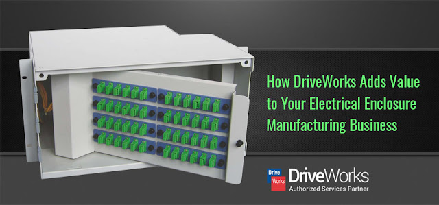 DriveWorks Adds Value to Your Electrical Enclosure Manufacturing Business