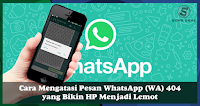 Cara Mempercepat Whatsapp – Cara Mengatasi Kode Lemot pada Whatsapp yang baru viral..