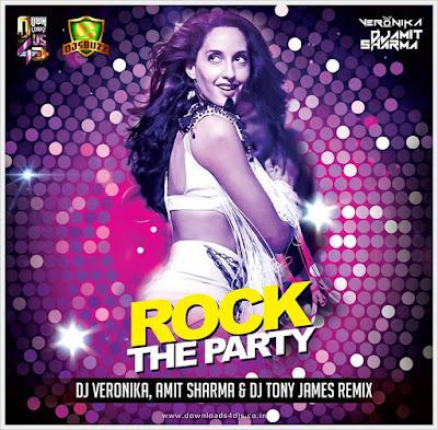 Rock The Party – Dj Veronika Dj Amit Sharma & Tony James Remix