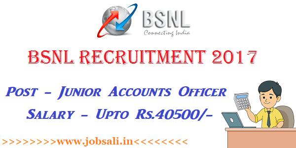 BSNL Junior Accounts Officer Recruitment 2017, BSNL Job Vacancies for Freshers, Central Govt jobs 2017