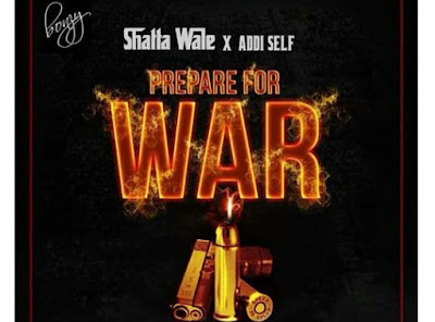 Shatta Wale ft. Addi self – Prepare For War