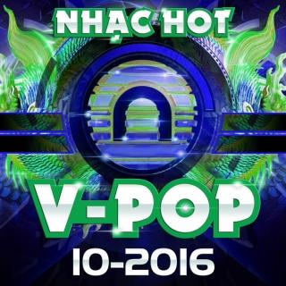 Nhạc Hot Nhất Tháng 10/2016