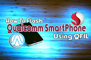 How To Flash Qualcomm SmartPhone Using QFIL Andro Root