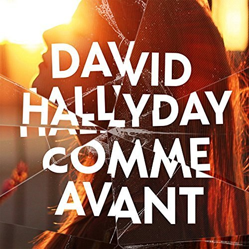 david hallyday, comme avant, paroles comme avant, single comme avant, le temps d'une vie, tournée david hallyday, concerts david hallyday, album david hallyday