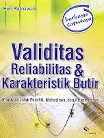 Judul Buku : Validitas Reliabilitas & Karakteristik Butir (Panduan untuk Peneliti, Mahasiswa, dan Psikometrian) berbasis software