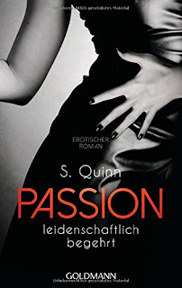 http://www.amazon.de/Passion-Leidenschaftlich-begehrt-Passion-Erotischer/dp/3442482461/ref=sr_1_1?ie=UTF8&qid=1454963441&sr=8-1&keywords=s.+quinn+passion