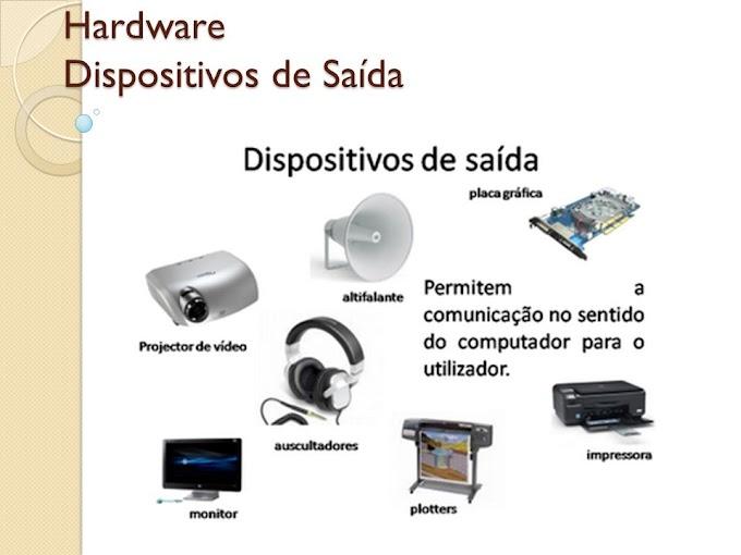 Hardware Dispositívos de Saída