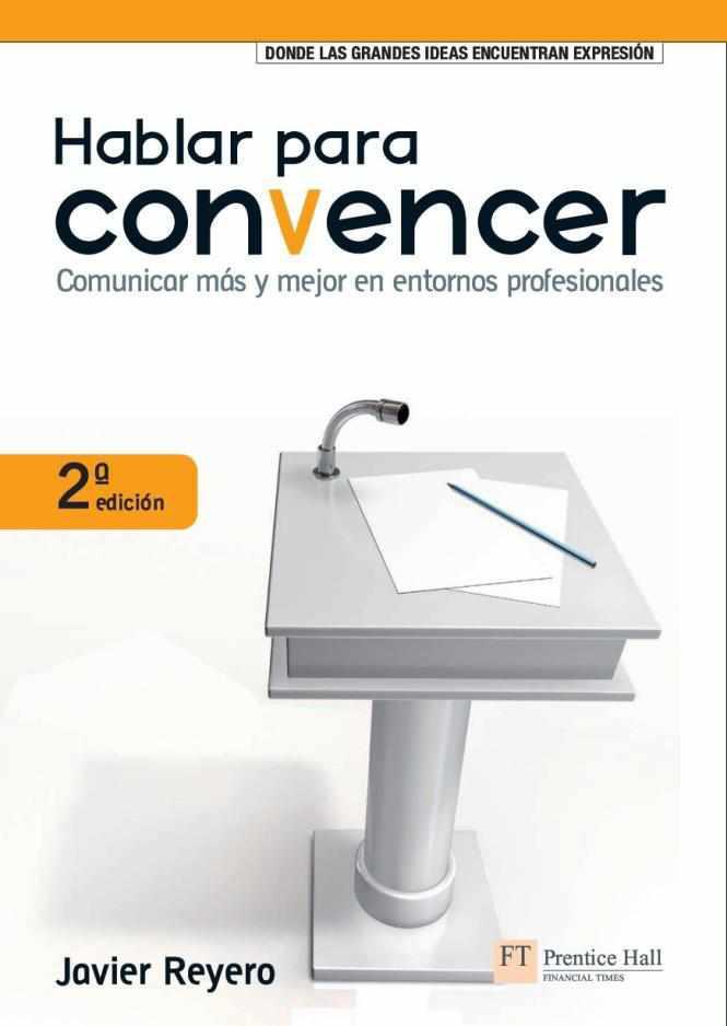 Hablar para convencer, 2da Edición – Javier Reyero