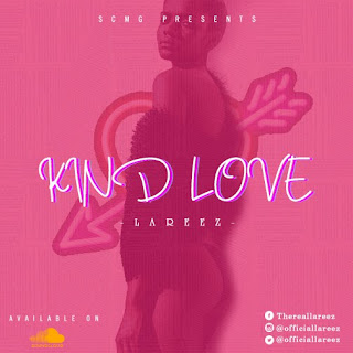MUSIC: Lareez - Kind Love