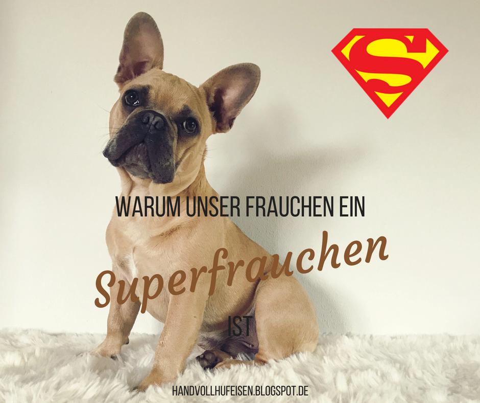 Blogparade – Wir haben ein Superfrauchen, weil…
