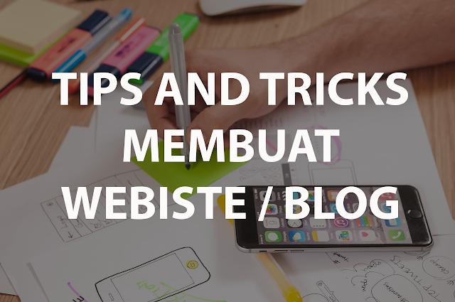Tips dan Trick Untuk Membuat Website Atau Blog