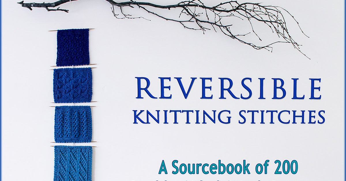 Wyndlestraw Designs: Reversible Knitting Stitches E-Book - An update and a re...