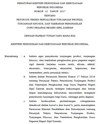 adalah Permendikbud yang berisi tentang Petunjuk Teknis  Download Permendikbud Nomor 12 Tahun 2017 Tentang Petunjuk Teknis Penyaluran Tunjangan Profesi, Tunjangan Khusus, dan Tambahan Penghasilan Guru Pegawai Negeri Sipil Daerah (PNSD)