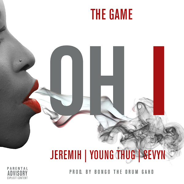 The Game - Oh I (feat. Jeremih, Young Thug & Sevyn) - Single Cover